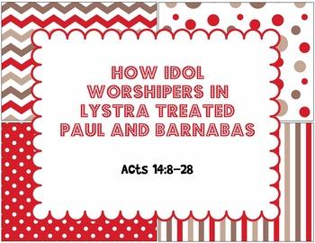 How Idol Worshipers in Lystra Treated Paul and Barnabas Bi