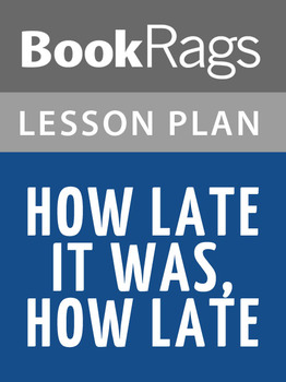 How Late It Was, How Late Lesson Plans