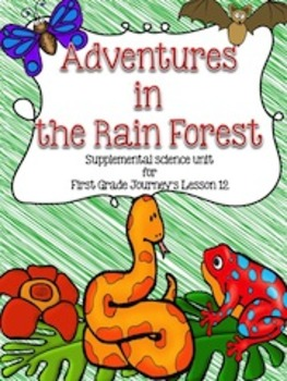 All About the Rain Forest {Journeys First Grade Science Su