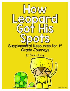 How Leopard Lost His Spots 1st Grade Journeys Supplemental