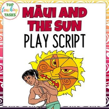 How Māui Slowed The Sun - Māori Myths and Legends - Play Script