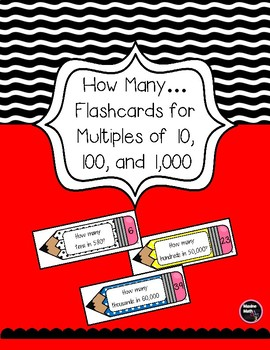 How Many... Flashcards for Multiples of 10, 100, & 1,000