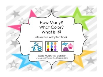 How Many? What Color? What Is It?: Adapted Book for Studen