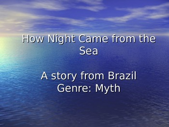 How Night Came from the Sea Vocabulary Power Point Reading