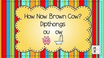 How Now Brown Cow - Dipthongs