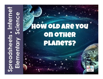 How Old are You on Other Planets?  Spreadsheet and Interne