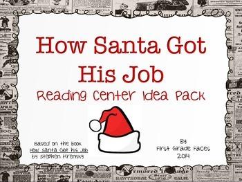 How Santa Got His job (Reading Center Pack)