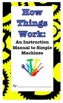 How Things Work: Simple Machines Booklet and Study Guide