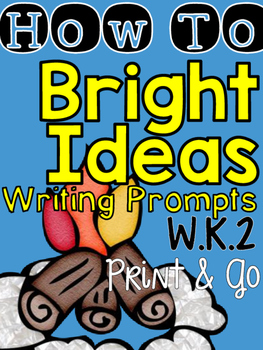 How-To: Bright Ideas Writing Prompts