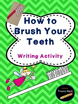 How To Brush Your Teeth- Common Core Informational Writing