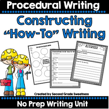 Informational Writing Unit { Constructing a How-To Piece o