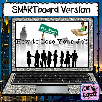Guidance Lesson How To Lose Your Job:  SMARTboard lesson o