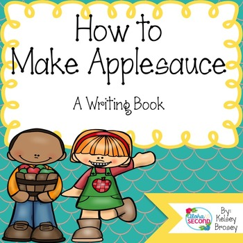 How To Writing {Making Applesauce}
