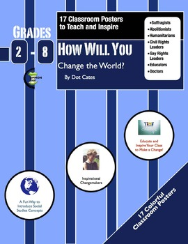 How Will You Change the World?  17 Classroom Posters of Ch
