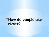 How do people use rivers?