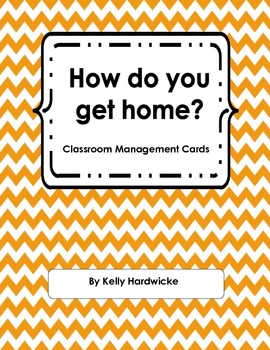 How do you get home? Chevron Classroom Dismissal Plan Display