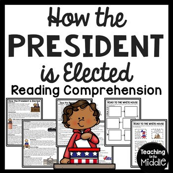 How the President is Elected Reading Comprehension Workshe