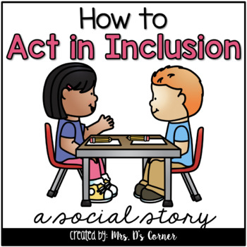 How to Act in Inclusion { a Social Story } - Inclusion