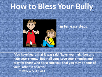 How to Bless Your Bully in Ten Easy Steps:  Christian Educ