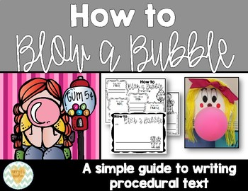 How to Blow a Bubble Guide to Writing a How-To/Procedural