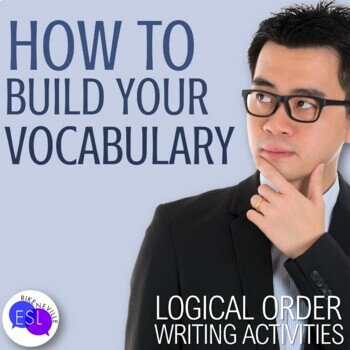How to Build Your Own Vocabulary:  a Logical Order Writing