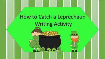 How to Catch a Leprechaun- A March Writing Activity