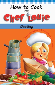 How to Cook with Chef Louie - Grating Cookbook