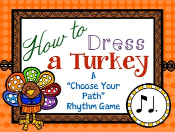"How to Dress a Turkey, a ""choose your path"" rhythm game fo"