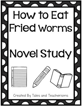 How to Eat Fried Worms Novel Study
