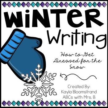 How to Get Dressed for the Snow: A Winter Writing Craftivity