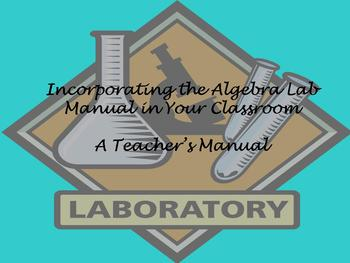 How to Incorporate The Algebra Lab Manual in Your Classroom