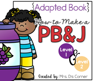 How to Make a PBJ Adapted Books { Level 1 and Level 2 } Vi