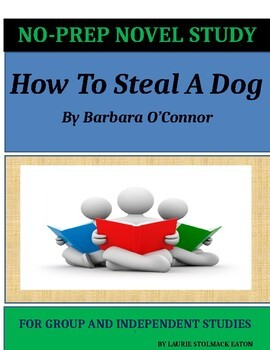 How to Steal a Dog Novel Study Lesson Plans - Barbara O'Connor