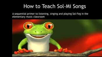 How to Teach Sol-Me Songs