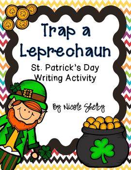 How to Trap a Leprechaun Writing Activity Freebie