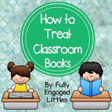 How to Treat Classroom Library Books
