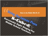 S-Cubed!  Using the Daily Lesson Plan- Sight Singing for M