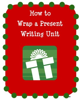 How to Wrap a Present Writing Unit