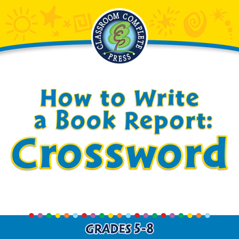 How to Write a Book Report: Crossword - NOTEBOOK Gr. 5-8