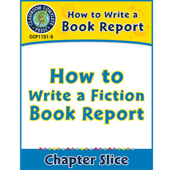 How to Write a Book Report: How to Write a Fiction Book Report