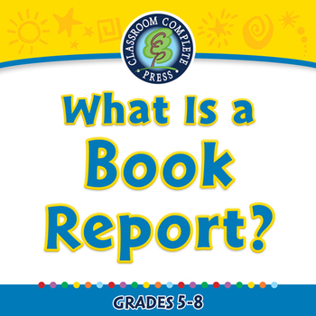 How to Write a Book Report: What Is a Book Report? - PC Gr. 5-8