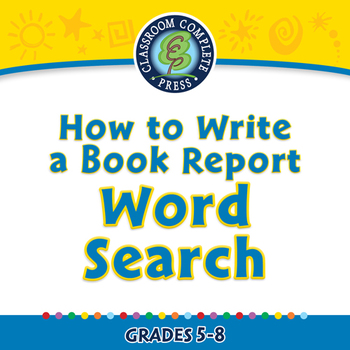 How to Write a Book Report: Word Search - MAC Gr. 5-8