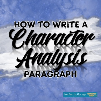 How to Write a Character Analysis Paragraph--Planner & Out
