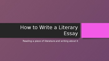 How to Write a Literary Essay Power Point