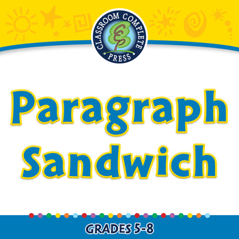 How to Write a Paragraph: Paragraph Sandwich - MAC Gr. 5-8