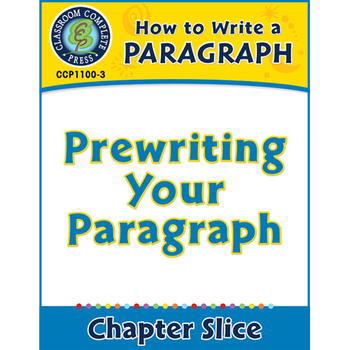 How to Write a Paragraph: Prewriting Your Paragraph Gr. 5-8