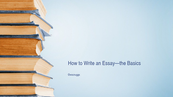 How to Write an Essay From Basics to AP