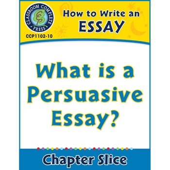 How to Write an Essay: What is a Persuasive Essay? Gr. 5-8