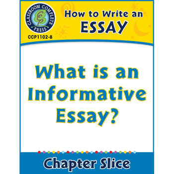 How to Write an Essay: What is an Informative Essay? Gr. 5-8