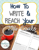 How to Write and Reach Your 2016 Goals